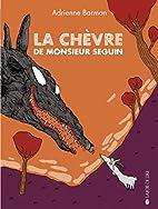 Chèvre de monsieur Seguin (La) by Adrienne…