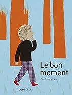 Le bon moment by Géraldine Alibeu