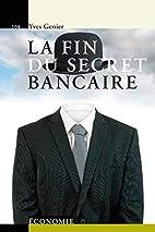 La fin du secret bancaire by Yves Genier