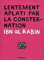 Lentement aplati par la consternation by Ibn…