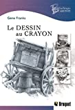 Franks, Gene: Le Dessin Au Crayon