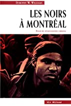 NOIRS A MONTREAL -LES by Dorothy W Williams