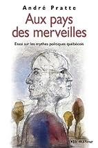 Aux pays des merveilles by André Pratte