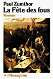 Zumthor, Paul: La fete des fous: Roman (Collection Fictions) (French Edition)