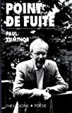 Zumthor, Paul: Point de fuite: Poesie (French Edition)