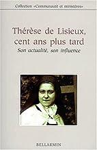 Thérèse de Lisieux, cent ans plus tard :…