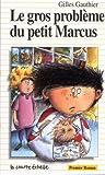 Gauthier, Gilles: Le Gros Probleme Du Petit Marcus (Premier Roman, 25) (French Edition)