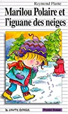Marilou Polaire Et L'Iguane Des Neiges…
