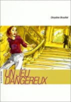 Un jeu dangereux by Chrystine Brouillet