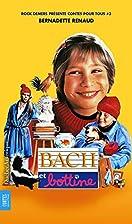 Bach et Bottine 3 by Bernadette Renaud