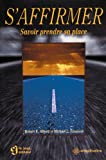 Alberti, Robert E.: S'affirmer. Savoir prendre sa place (French Edition)
