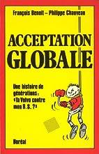 Acceptation globale by François Benoit