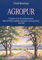 Agropur: Cinquante ans de rêves et de…