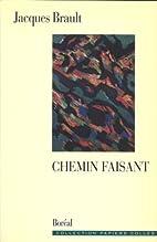 Chemin faisant : essais by Jacques Brault