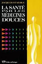 La santé par les médecines douces by…