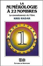 La numérologie à 22 nombres by Kris Hadar
