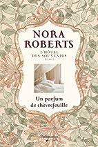 L'Hôtel des souvenirs Livre 1 : un parfum…