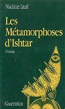 Les métamorphoses d'Ishtar by Nadine Ltaif