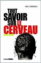 Tout savoir sur le cerveau by Paul T.…