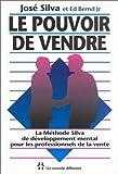 Silva, José: Le pouvoir de vendre (French Edition)