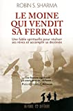 Sharma, Robin-S: Le moine qui vendit sa Ferrari (French Edition)
