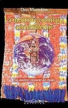 la mémoire cosmique amérindienne ; nos…
