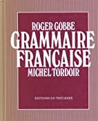 Grammaire française by Roger Gobbe
