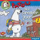 Patou raconte: mon premier jour à l'école…