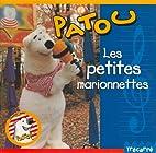 Patou raconte: Petites marionnettes by Mark…