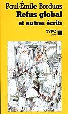 Refus global et autres ecrits by Paul-Émile…