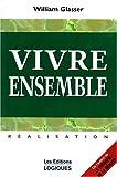 Glasser, William: Vivre Ensemble Realisation (French Edition)