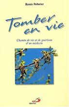 Tomber en vie (French Edition)