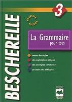 La Grammaire pour tous by Bescherelle