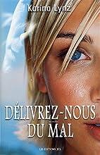 DELIVREZ-NOUS DU MAL by Karina Lynz