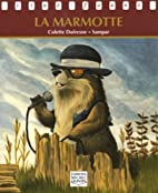 La Marmotte by Colette Dufresne