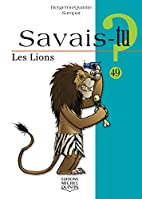 Les lions - N° 49 by Alain Bergeron