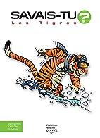Les tigres - N° 46 by Alain Bergeron