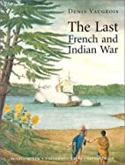 The Last French and Indian War: An Inquiry…