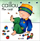 Caillou, mon corps by Fabien Savary