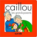 Caillou grands-parents by Claude Lapierre