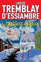 Les Héritiers du fleuve T.04 1931-1939 by…