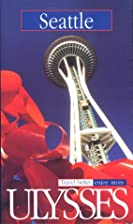 Seattle (Ulysses Travel Guides) by Karl…