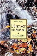 L'instinct du stress by Brais