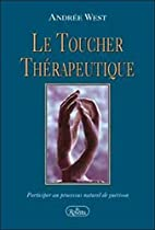 Le toucher therapeutique by Andree West