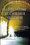 Ford, Debbie: La part d'ombre du chercheur de lumiere (French Edition)