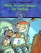 Alex, le petit joueur de hockey by Gilles…