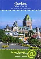 Québec - Histoire d'une ville by…