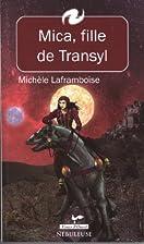 Mica, fille de Transyl by Michèle…