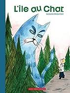 Ile au chat (L') by Isabelle Malenfant
