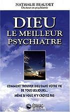 Dieu, le meilleur psychiatre by Nathalie…